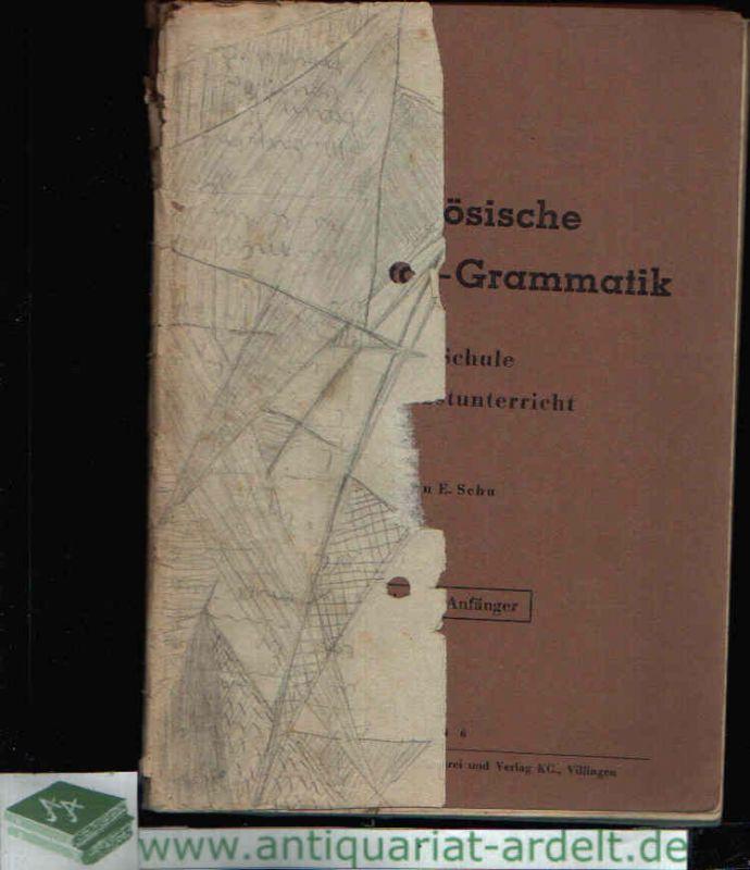 Französische Elementar-Grammatik für Schule und Selbstunterricht - Teil I für Anfänger