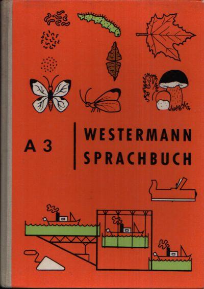 Westermann- Sprachbuch A3 Bilder: Jochen Neumeister Ausgabe A für vollausgebaute Schulen Heft 3 (4. Schuljahr)