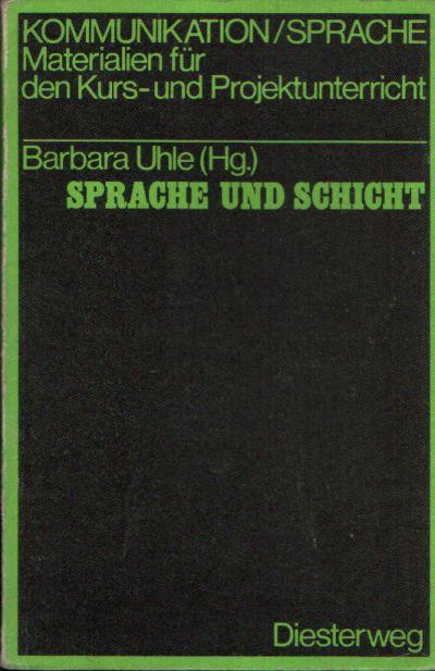 Sprache und Schicht Materialien zum `Sprachbarrieren `- Problem Kommunikation/ Sprache Materialien für den Kurs- und Projektunterricht Herausgegeben von Hans Thiel