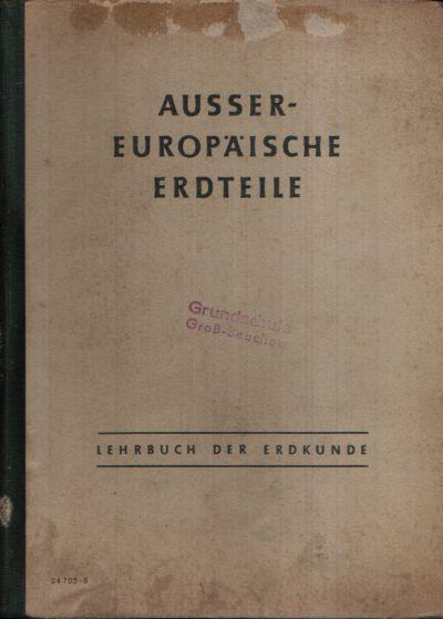 Außereuropäische Erdteile Lehrbuch der Erdkunde für das 7. Schuljahr