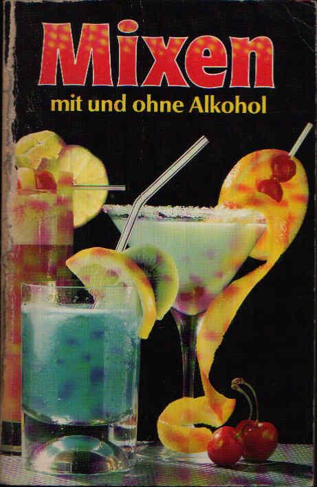 Mixen mit und ohne Alkohol