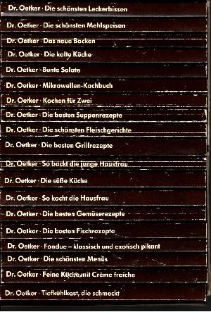 Alles für die gute Küche - Dr. Oetker Alles übers Kochen und Backen auf über 3000 Rezeptseiten, in 19 Bänden mit vielen farbigen Abbildungen