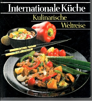 Internationale Küche - Kulinarische Weltreise