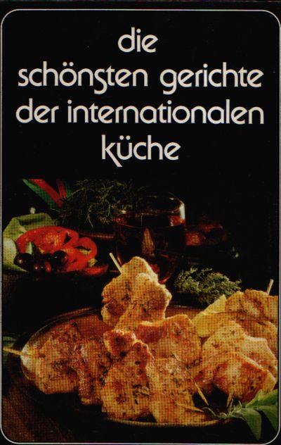 Die schönsten Gerichte der internationalen Küche