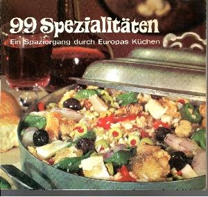 99 Spezialitäten - Ein Spaziergang durch Europas Küchen