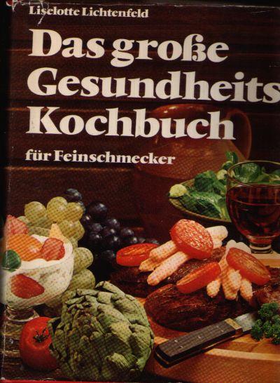 Das große Gesundheits- Kochbuch Der große Ratgeber für modernes Kochen - Rezepte, die topfit erhalten
