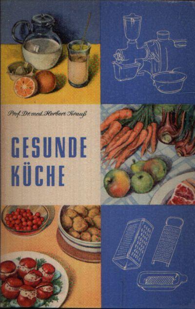 Gesunde Küche Anleitung zu einer gesundheitsfördernden Ernährung