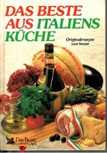 Das Beste aus Italiens Küche - Originalrezepte von heute