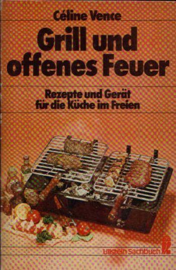 Grill und offenes Feuer Rezepte und Gerät für die Küche im Freien