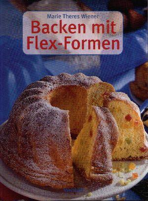 Backen mit Flex-Formen