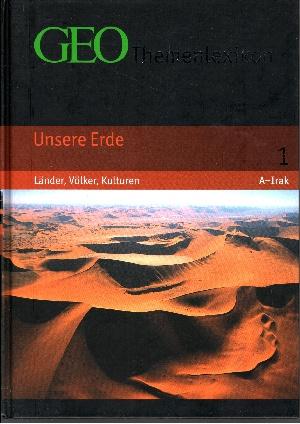 GEO Themenlexikon - Band 1 Band 1: Unsere Erde - Länder, Völker, Kulturen - Afghanistan bis Irak