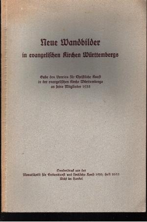 Neue Wandbilder in evangelischen Kirchen Württembergs Gabe des Vereins für Christliche Kunst in der evangelischen Kirche Württembergs an seine Mitglieder 1935