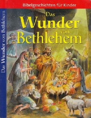 Das Wunder von Bethlehem - Bibelgeschichten für Kinder