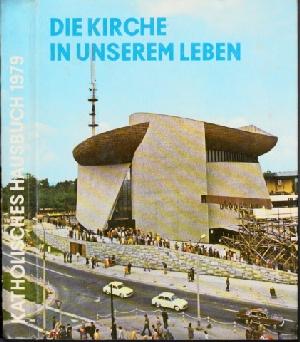 """Die Kirche in unserem Leben - Katholisches Hausbuch """"Jahr des Herrn"""" 1979"""