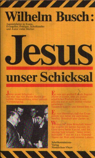 Jesus unser Schicksal Vorträge nach Tonbändern