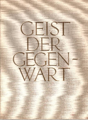 Geist der Gegenwart - Formen, Kräfte und Kräfte einer neuen deutschen Kultur