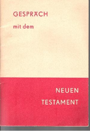 Gespräch mit dem Neuen Testament Ein Studienheft