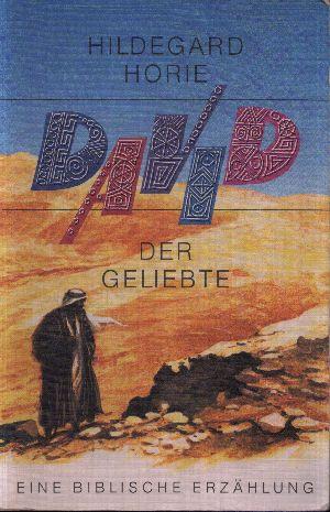 David - Der Geliebte Eine biblische Erzählung