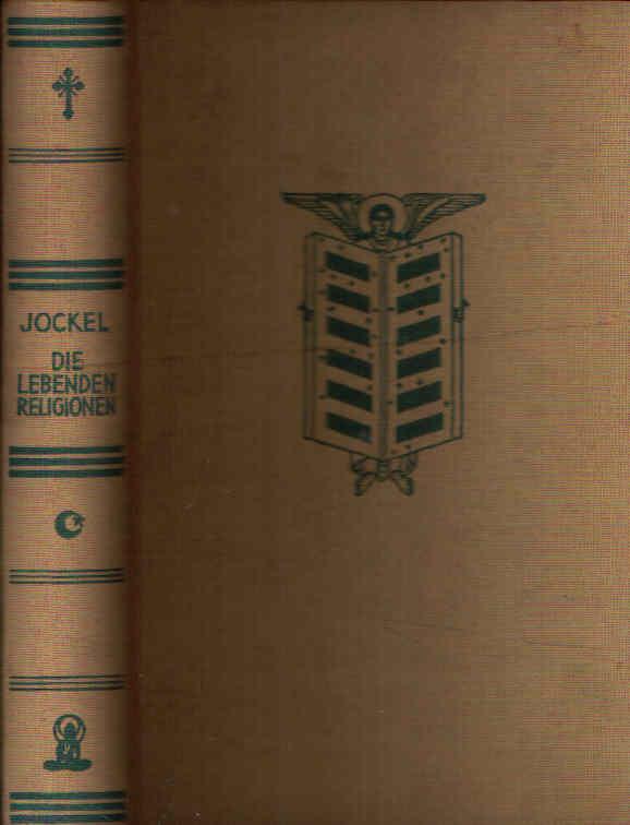 Die lebenden Religionen Texte und Einführungen