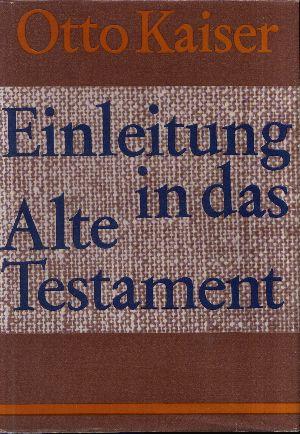 Einleitung in das Alte Testament Eine Einführung in ihre Ergebnisse und Probleme