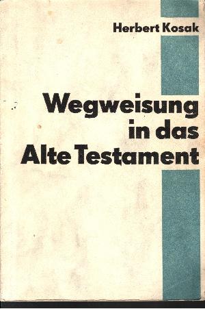 Wegweisung in das Alte Testament