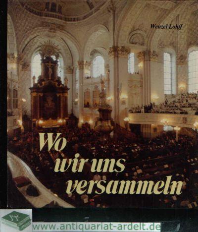 Wo wir uns versammeln Die Kirche - ein Bilderbuch des Glaubens -