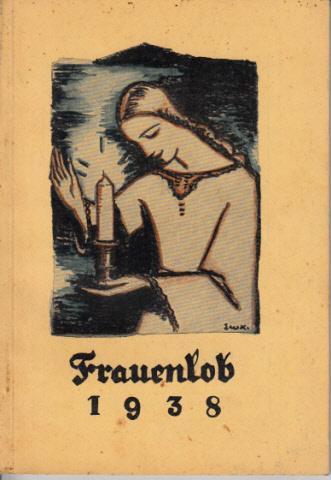 Frauenlob - Ein Jahrbuch für Frauen und Mädchen 35. Jahrgang