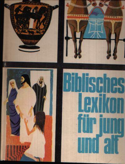 Biblisches Lexikon für jung und alt Deutsche Bearbeitung von Willi Erl, Illustrationen von Denis Wrigley und Herm. F. Schäfer