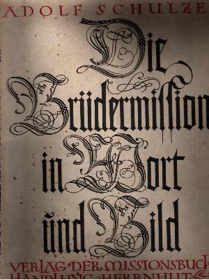 Die Brüdermission in Wort und Bild mit einer Übersichtskarte und 157 Bildern