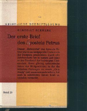Der erste Brief des Apostels Petrus Geistliche Schriftlesung - Erläuterungen zum Neuen Testament für die Geistliche Lesung - Band 20