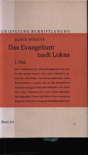 Das Evangelium nach Lukas 1. Teil - Erläuterungen zum Neuen Testament für die Geistliche Lesung
