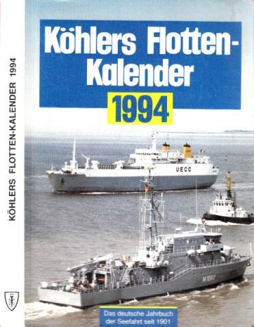 Köhlers Flotten-Kalender 1994 - Das deutsche Jahrbuch der Seefahrt
