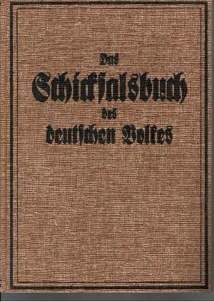 Das Schicksalsbuch des deutschen Volkes Von Hermann dem Eterusker bis Adolf Hitler