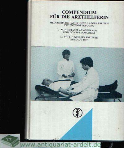 Compendium für die Arzthelferin Medizinische Fachkunde, Laborarbeiten, Patientenbetreuung