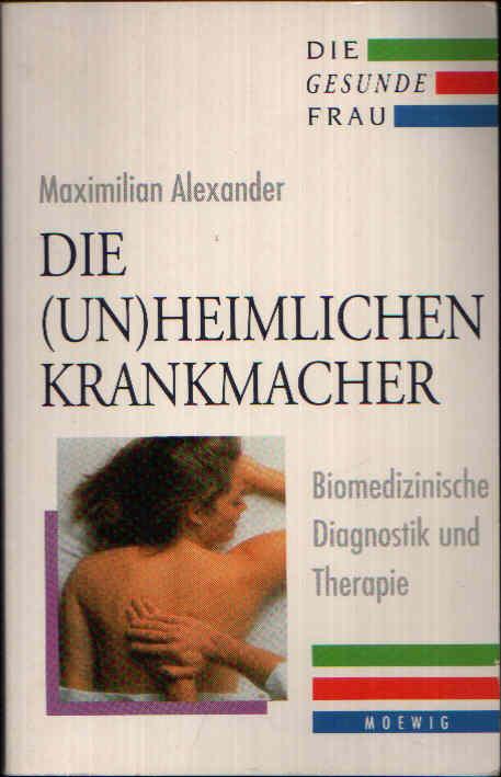Die (un)heimlichen Krankmacher Biomedizinische Diagnostik und Therapie