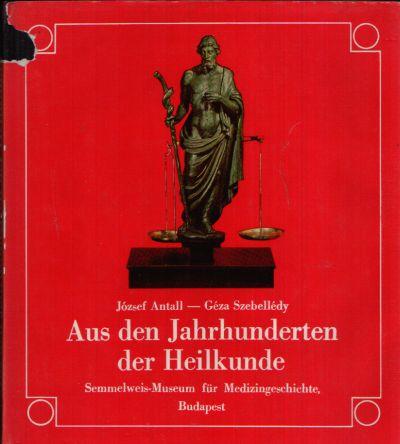 Aus den Jahrhunderten der Heilkunde Semmelweis-Museum für Medizingeschichte Budapest