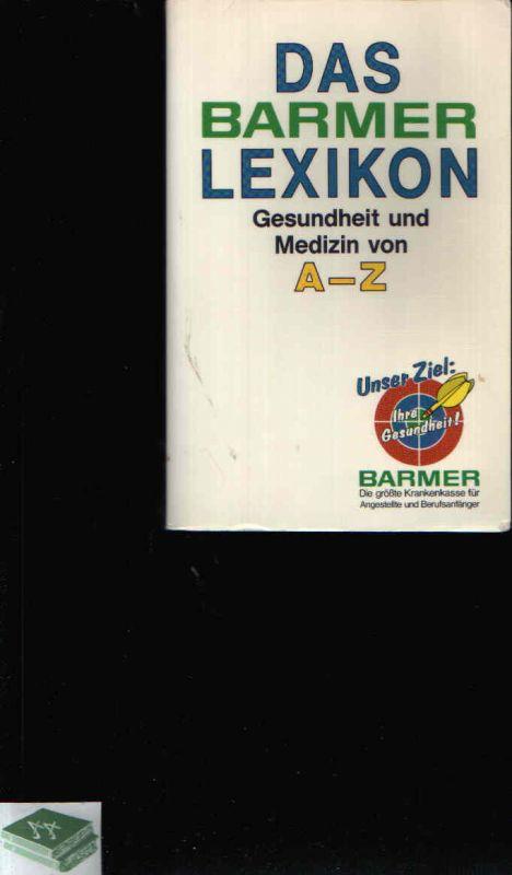 Das Barmer Lexikon Gesundheit und Medizin von A - Z