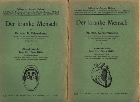 Der kranke Mensch - Menschenkunde Band III - erste und zweite Hälfte Schriften des Deutschen Lehrer-Vereins für Naturkunde