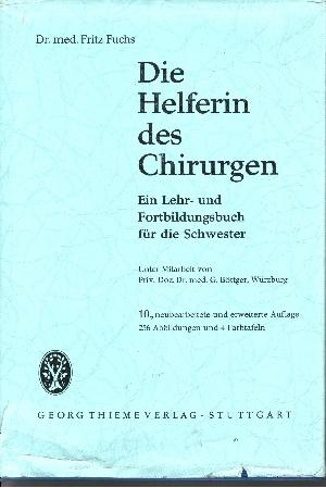 Die Helferin des Chirurgen Ein Lehrbuch der Chirurgie für die Schwester