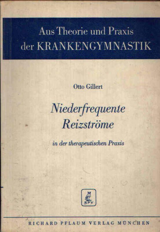 Niederfrequente Reizströme in der therapeutischen Praxis Schriftenreihe von Einzeldarstellungen aus Theorie und Praxis der Krankengymnastik - Band