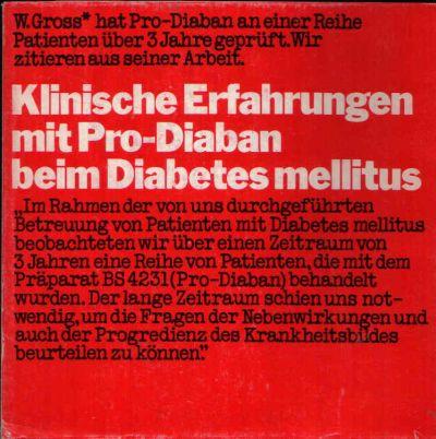 Klinische Erfahrungen mit Pro-Diaban beim Diabetes Mellitus W. Gross hat Pro-Diaban an einer Reihe Patienten über 3 Jahre geprüft. Wir zitieren aus seiner Arbeit.