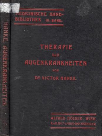 Therapie der Augenkrankheiten - Medizinische Handbibliothek Band 3