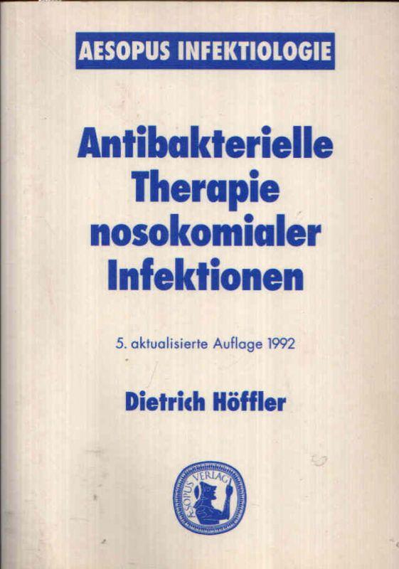 Antibakterielle Therapie nosokomialer Infektionen