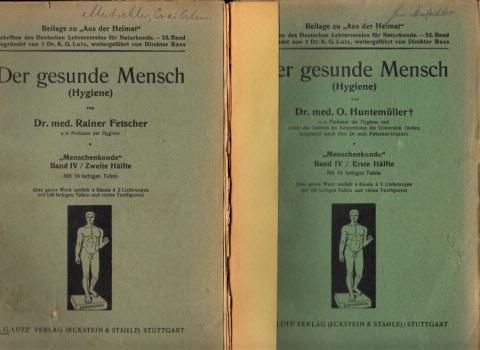 Der gesunde Mensch (Hygiene) Band IV Menschenkunde - erste und zweite Hälfte Schriften des Deutschen Lehrer-Vereins für Naturkunde
