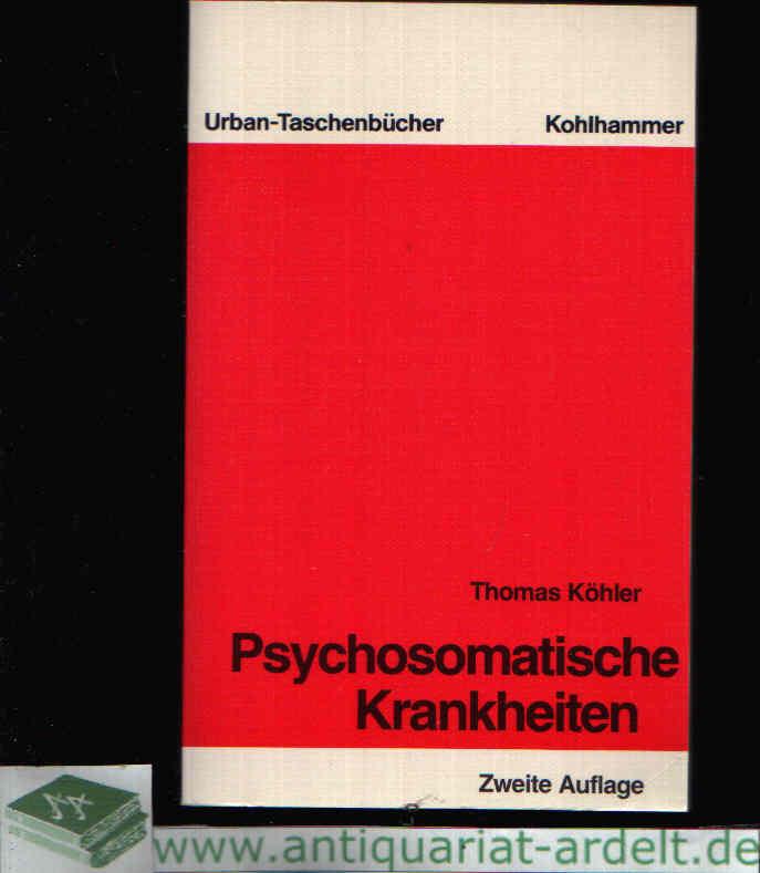 Psychosomatische Krankheiten Eine Einführung in die Allgemeine und Spezielle Psychosomatische Medizin