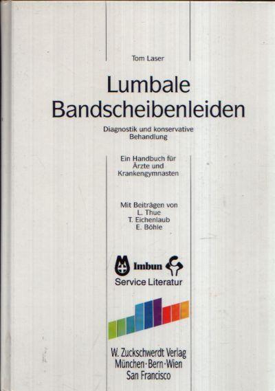 Lumbale Bandscheibenleiden Diagnostik und konservative Behandlung - Ein Handbuch für Ärzte und Krankengymnasten