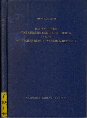 Das Wachstum von Kindern und Jugendlichen in der Deutschen Demokratischen Republik - Größe, Gewicht u. Brustumfang nach Untersuchungen in den Jahren 1956-1958