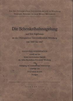 Die Schenkelhalsnagelung und ihre Ergebnisse an der Chirurgischen Universitätsklinik Würzburg in den Jahren 1937-1947