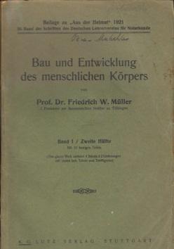 Bau und Entwicklung des menschlichen Körpers Band I - zweite Hälfte Schriften des Deutschen Lehrer-Vereins für Naturkunde