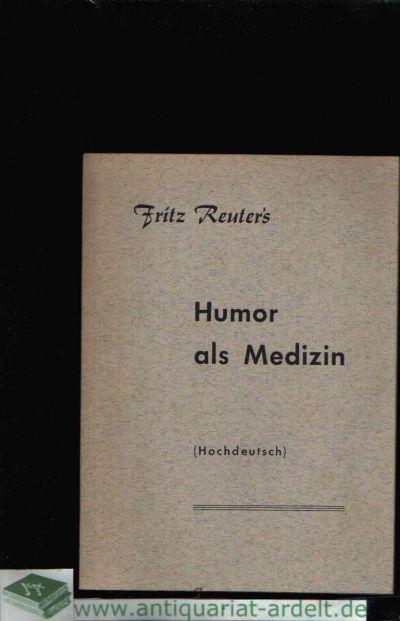 Humor als Medizin Nach dem herrlichen Romanwerk `Ut mine Stromtid ` (Aus meiner Landmannszeit) - 1. Teil